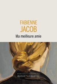 Fabienne Jacob - Ma meilleure amie.