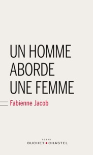 Fabienne Jacob - Un homme aborde une femme.