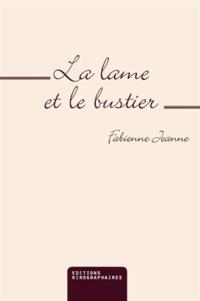 Fabienne Jeanne - La lame et le bustier.
