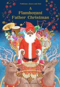 Fabienne Jonca et  Iloë - A Flamboyant Father Christmas.