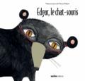 Fabienne Jonca - Edgar le chat-souris.