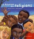 Fabienne Jonca et Hélène Moreau - La Réunion des religions.