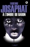 Fabienne Josaphat - A l'ombre du Baron.