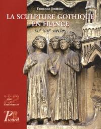 La sculpture gothique en France- XIIe-XIIIe siècles - Fabienne Joubert |