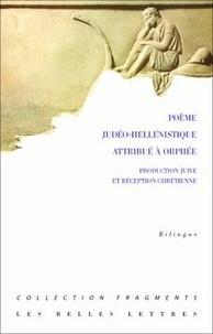 Fabienne Jourdan - Poème judéo-hellénistique attribué à Orphée - Production juive et réception chrétienne, édition bilingue français-grec.
