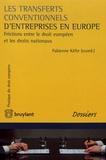 Fabienne Kéfer - Les transferts conventionnels d'entreprise en Europe - Frictions entre le droit européen et les droits nationaux.