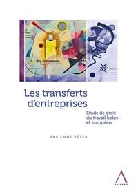 Les transferts dentreprises - Etude de droit du travail belge et européen.pdf