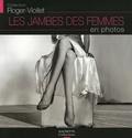 Fabienne Kriegel et Brigitte Bulard Cordeau - Les jambes des femmes en photos.