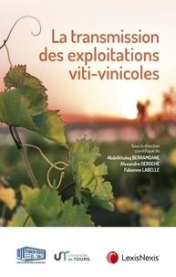 Fabienne Labelle et Alexandre Deroche - La transmission des exploitations viti-vinicoles - Actes du colloque SEPAGE de Tours 15 novembre 2019.