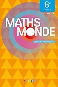 Fabienne Lanata et Jérôme Loiseau - Maths Monde 6e - Livre du professeur.