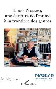 Fabienne Langoureau-morel - Louis Nucera, une écriture de l'intime à la frontière des genres.
