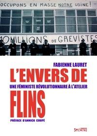 Fabienne Lauret - L'envers de Flins - Une féministe révolutionnaire à l'atelier.