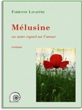 """Fabienne Lavastre - Mélusine """"un autre regard sur l'amour""""."""