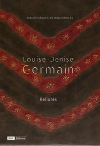 Fabienne Le Bars - Louise-Denise Germain - Reliures.
