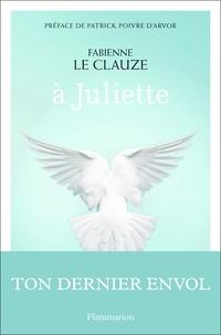 Fabienne Le Clauze - A Juliette.