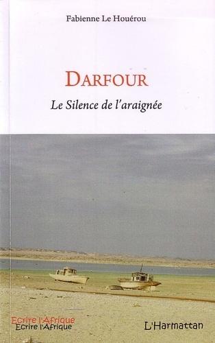 Fabienne Le Houérou - Darfour - Le silence de l'araignée.