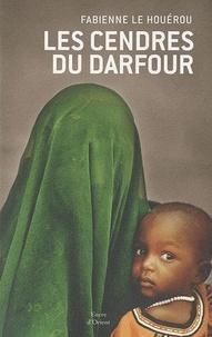 Fabienne Le Houérou - Les Cendres du Darfour.