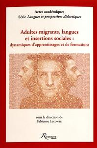 Fabienne Leconte - Adultes migrants, langues et insertions sociales : dynamiques d'apprentissages et de formations.