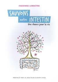 Fabienne Lemaître - Sauvons notre intestin - Une chance pour la vie.
