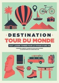 Fabienne Luisier et Benoit Luisier - Destination tour du monde - Tout laisser tomber pour le voyage d'une vie.