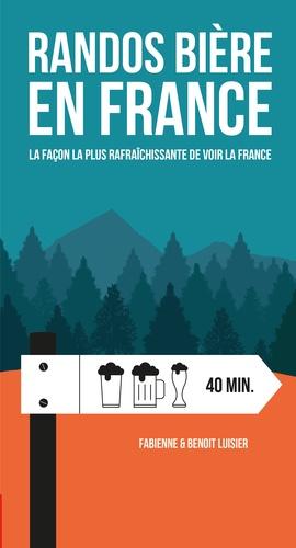 Randos bière en France. La façon la plus rafraîchissante de voir la France