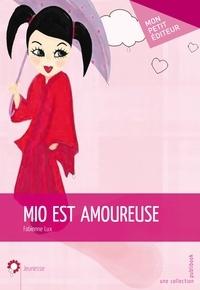Fabienne Lux - Mio est amoureuse.