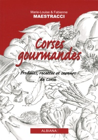 Fabienne Maestracci et Marie-Louise Maestracci - Corses gourmandes.