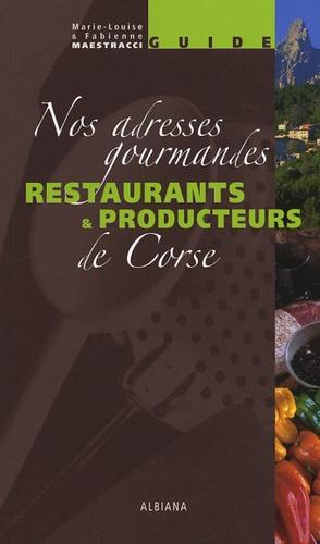 Fabienne Maestracci et Marie-Louise Maestracci - Restaurants & producteurs de Corse - Nos adresses gourmandes.