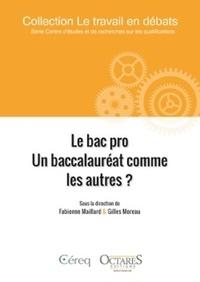 Fabienne Maillard et Gilles Moreau - Le bac pro - Un baccalauréat comme les autres ?.
