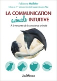 Fabienne Maillefer - La communication animale intuitive - A la rencontre de la conscience animale.