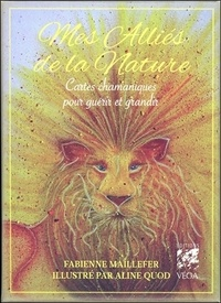 Fabienne Maillefer - Mes alliés de la nature - Cartes chamaniques pour guérir et grandir.