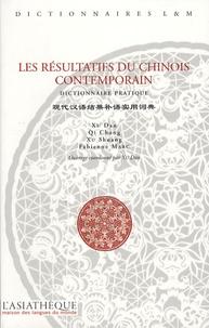 Fabienne Marc et Chong Qi - Les résultatifs du chinois contemporain - Dictionnaire pratique.