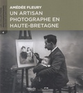 Fabienne Martin-Adam - Amédée Fleury, un artisan photographe en Haute-Bretagne.