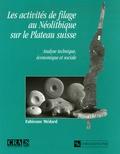 Fabienne Médard - Les activités du filage au Néolithique sur le Plateau suisse - Analyse technique, économique et sociale.