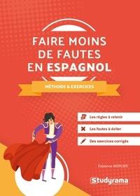 Fabienne Mercier - Faire moins de fautes en espagnol - Méthode et exercices.