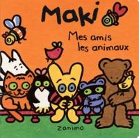 Fabienne Michot et Doris Brasset - Maki. - Mes amis les animaux.
