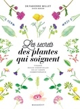 Fabienne Millet et Sioux Berger - Les secrets des plantes qui soignent.