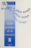 Fabienne Millet et Gérard Moreau - Libre à plein temps ! - Guide pratique de la retraite.