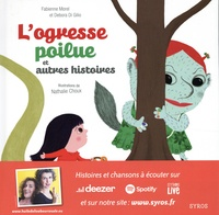 Fabienne Morel et Debora Di Gilio - L'ogresse poilue. 1 CD audio