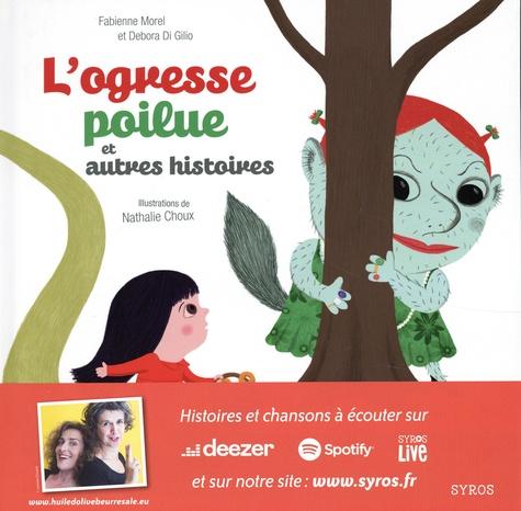 Fabienne Morel et Debora Di Gilio - L'ogresse poilue. 1 CD audio
