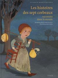 Fabienne Morel et Gilles Bizouerne - Les histoires des sept corbeaux racontées dans le monde.