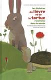 Fabienne Morel et Gilles Bizouerne - Les histoires du lièvre et de la tortue racontées dans le monde.