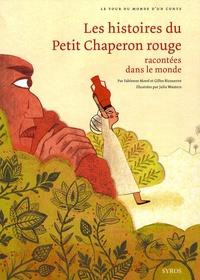 Fabienne Morel et Gilles Bizouerne - Les histoires du Petit Chaperon rouge racontées dans le monde.