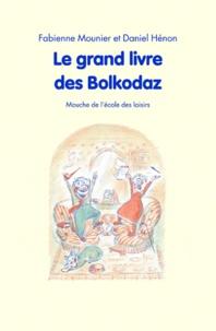 Fabienne Mounier - Le grand livre des Bolkodaz.