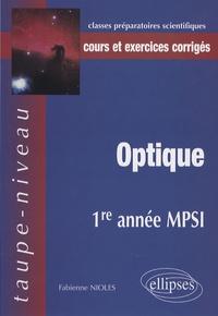 Fabienne Nioles - Optique 1e année MPSI - Cours et exercices corrigés.