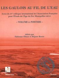 Fabienne Olmer et Réjane Roure - Les Gaulois au fil de l'eau - Actes du 37e colloque international de l'AFEAF (Montpellier, 8-11 mai 2013) Volume 2, Posters.