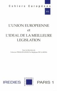 Fabienne Péraldi Leneuf et Stéphane de La Rosa - L'Union européenne et l'idéal de la meilleure législation.