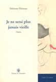 Fabienne Périneau - Je ne serai plus jamais vieille.