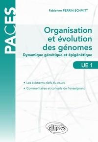 Organisation et évolution des génomes- Dynamique génétique et épigénétique - Fabienne Perrin-Schmitt pdf epub