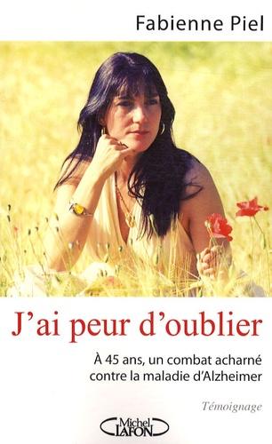 Fabienne Piel - J'ai peur d'oublier.